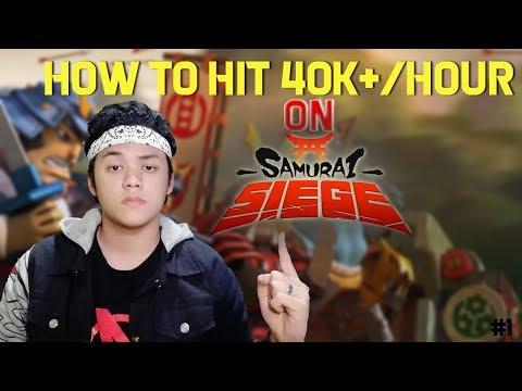 Samurai Siege [HOW TO HIT 40K+ AN HOUR]