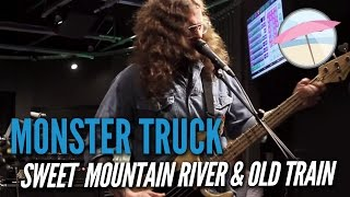 Monster Truck - Sweet Mountain River & Old Train (Live at the Edge)