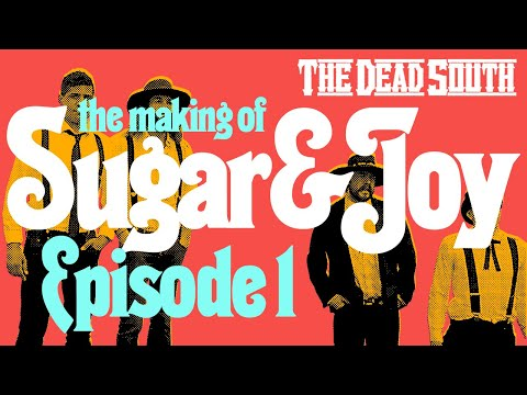 The Dead South - The Making of Sugar & Joy: EP 01 Mp3