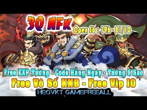 GAME 979: 3Q AFK OPEN S6 – 19H 21/10 (IOS,Android,PC) | Vô Số KNB + Vip 10 – 5 Tướng 5 Sao [HEOVKT]