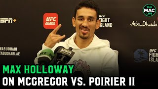"Max Holloway talks Conor McGregor vs. Dustin Poirier: ""We got shaved head Conor"""