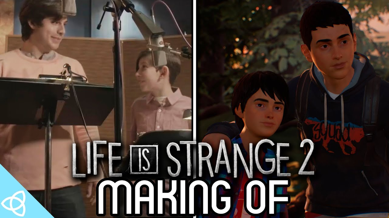 Making of - Life Is Strange 2 [Behind the Scenes]