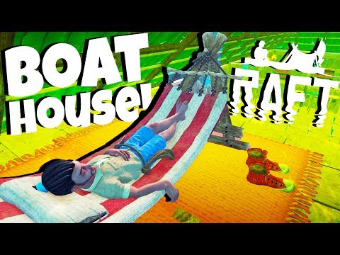 Best Boat House Ever! - Raft Gameplay