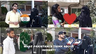 WHAT PAKISTANI'S THINK ABOUT INDIA??