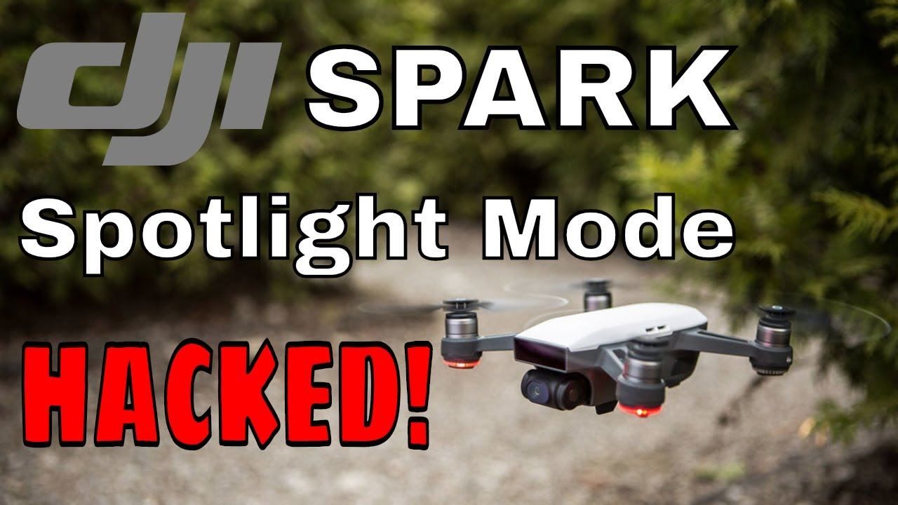 DJI Spark Spotlight Mode Hack
