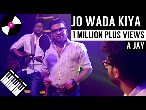 Jo Wada Kiya Woh Nibhana Padega | New Version | By A Jay