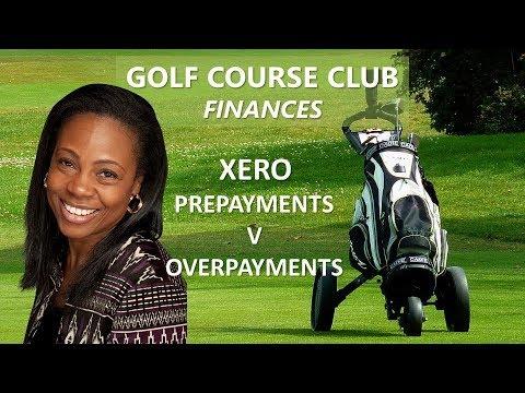 GOLF COURSE CLUB FINANCES - XERO Prepayments v Overpayments