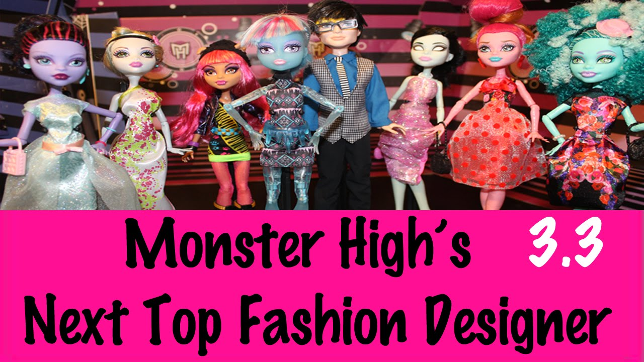 Monster High Next Top Fashion Designer Season 3 Ep 3 Youtube
