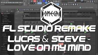 Fl Studio Remake - Lucas & Steve - Love On My Mind (FREE FLP)