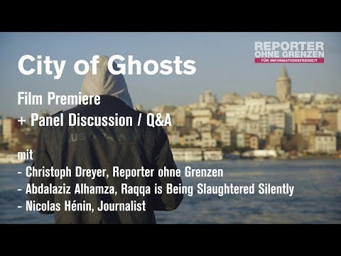 City of Ghosts - Film-Premiere + Podiumsdiskussion / Q&A