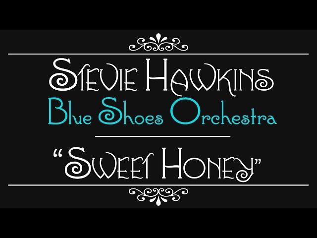 "Stevie Hawkins :: ""Sweet Honey"" :: New Big Band Blues Music"