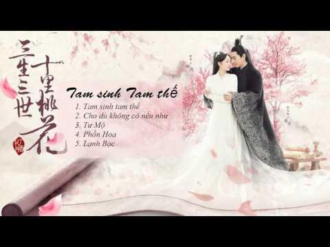 [QSS] [ Playlist] Tổng Hợp Nhạc Phim Tam Sinh Tam Thế Thập Lý Đào Hoa OST