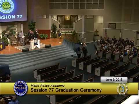 Metro Police Academy SESSION 77 GRADUATION Ceremony