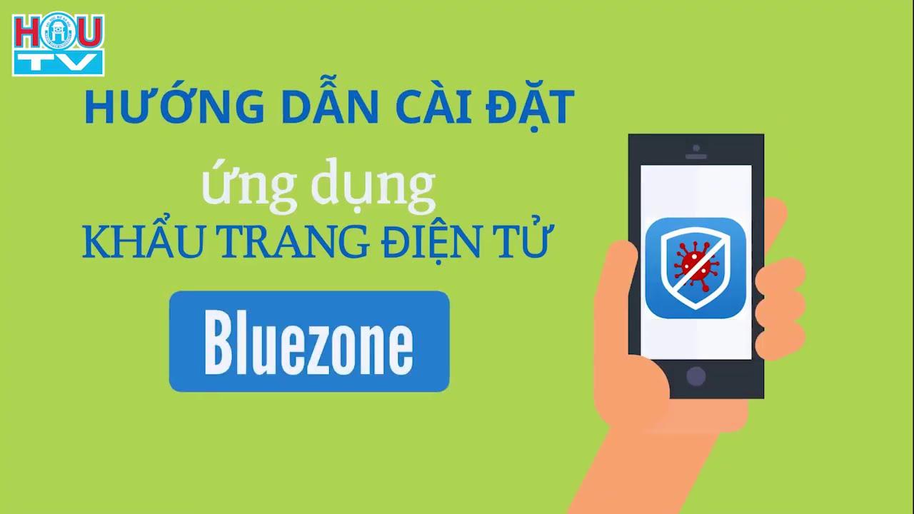 Hướng dẫn sử dụng App Bluezone – Khẩu trang điện tử phòng tránh Covid-19