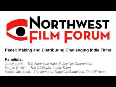 Making and Distributing Challenging Indie Films - Northwest Film Forum Panel