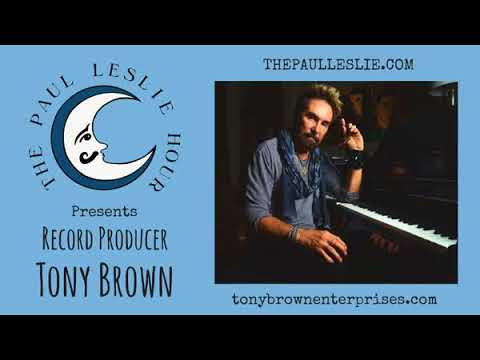 Record Producer Tony Brown Interview on The Paul Leslie Hour