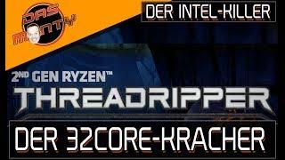AMD Ryzen Threadripper 2.Gen 2990Xmit 32 Kernen - Der Intel-Killer   DasMonty
