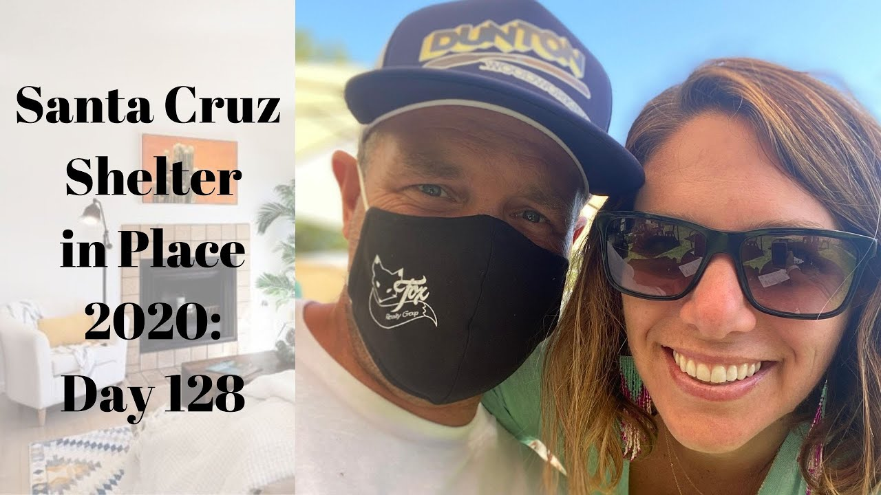 Santa Cruz Shelter in Place 2020: Day 128