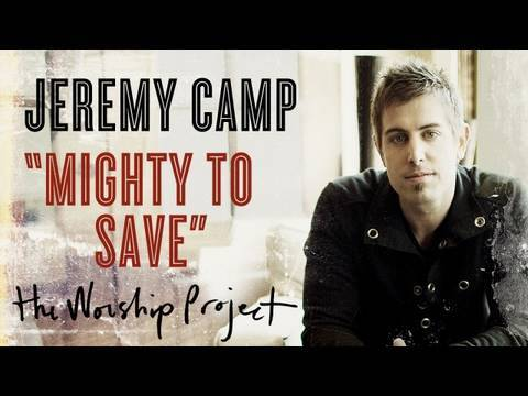 "Jeremy Camp ""Mighty To Save"""