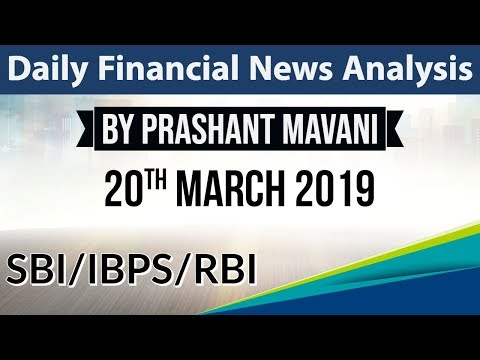 20 March 2019 Daily Financial News Analysis for SBI IBPS RBI Bank PO and Clerk