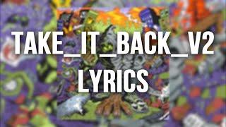 Denzel Curry , Kenny Beats - Take_it_Back_v2 (Lyrics)