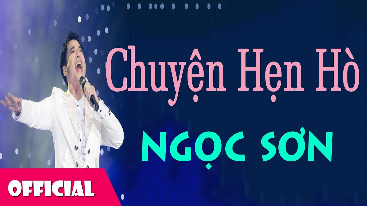 Chuyện Hẹn Hò – Ngọc Sơn [Official Audio]