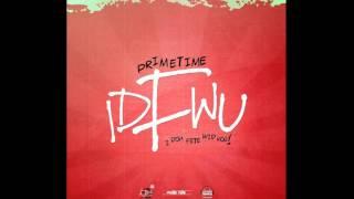 PRIMETIME - IDFWU (I DOH FETE WID YOU) [VINCY SOCA 2016]