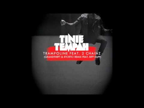Tinie Tempah ft 2 Chainz - Trampoline