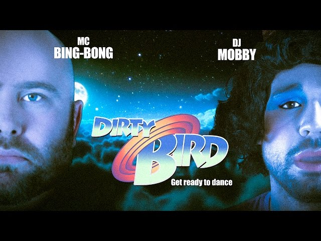 DJ Mobby - Dirty Bird  DJ feat the MC Bing Bong