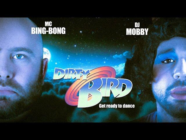 DJ Mobby - Dirty Bird  DJ feat the MC Bing Bong