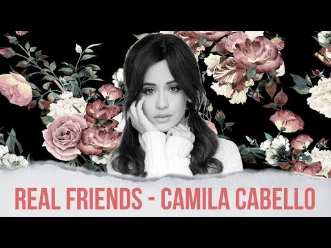 [Vietsub - Lyrics] Real Friends - Camila Cabello