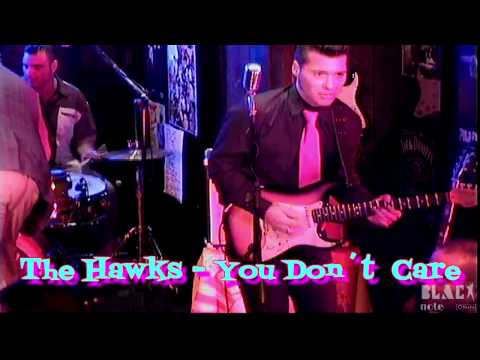 THE HAWKS -  YOU DONT CARE
