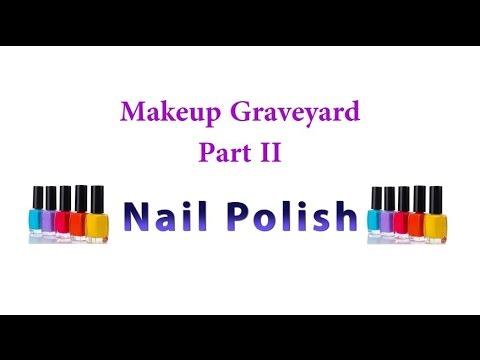 Makeup Graveyard: Day 2 - Nail Polish