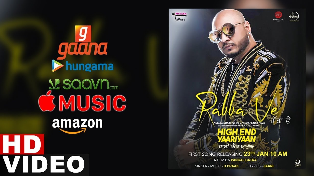 Rabba Ve (Streaming Video) | B Praak | Jaani | High End Yaariyan | Pankaj Batra | New Songs 2019