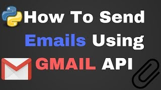 Gmail API How To Send Email with Attachments Using GMAIL API For Beginners 2018
