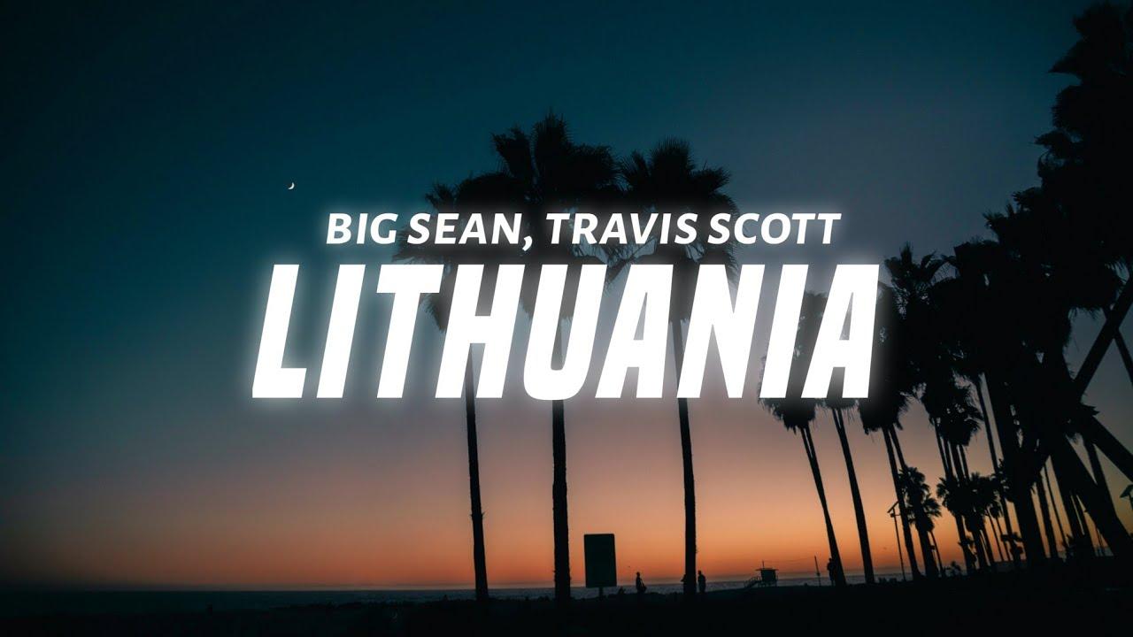 Big Sean – Lithuania ft. Travis Scott