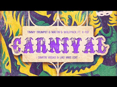 Timmy Trumpet, Mattn & Wolfpack Ft. X-Tof - Carnival