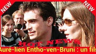Aurélien Enthoven-Bruni : un fils de qui cartonne sur Youtube