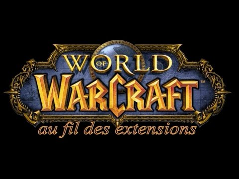 World of Warcraft au fil des extensions