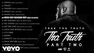 Trae Tha Truth ft. Yo Gotti - Who Dey Rockin Wit