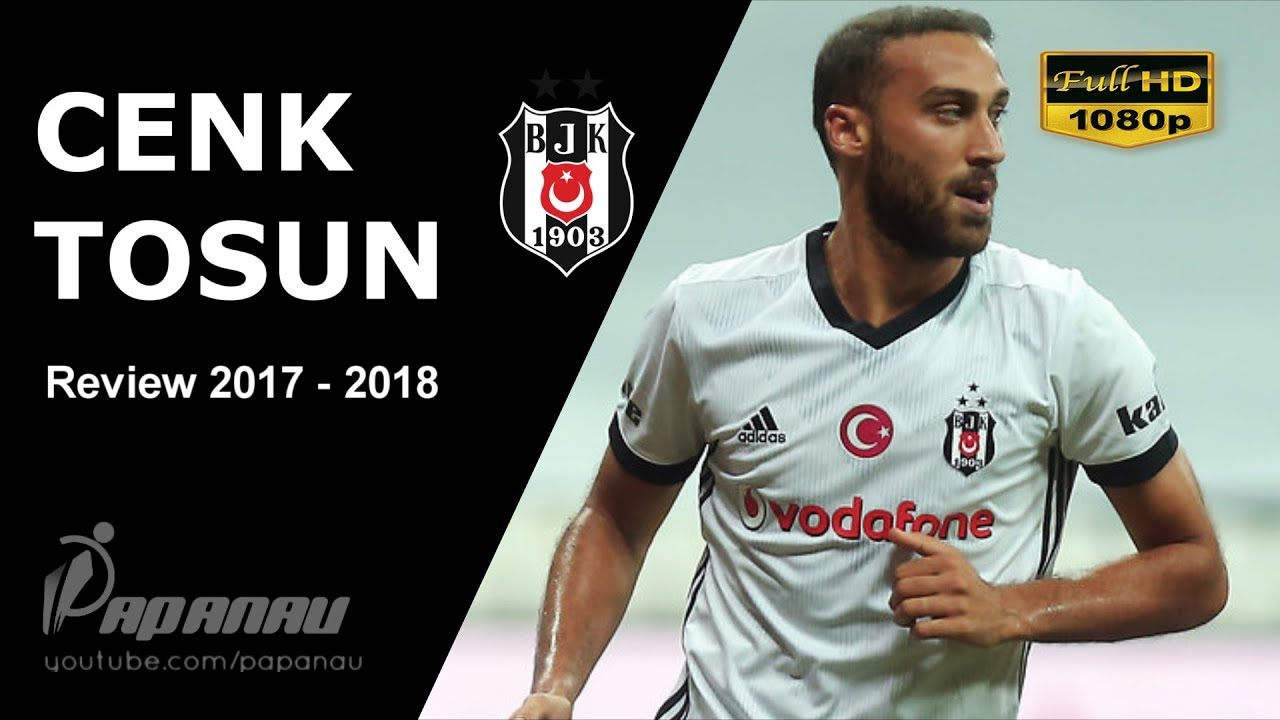 CENK TOSUN • BESIKTAS • Goals, Skills, & Assists • 2017