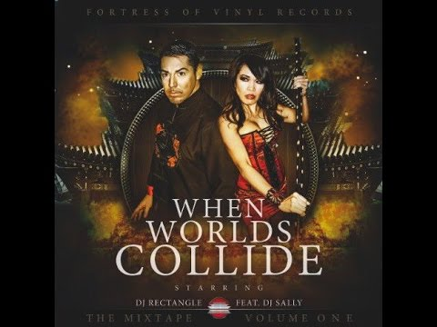 When Worlds Collide Dj Rectangle Ft Dj Sally Promo