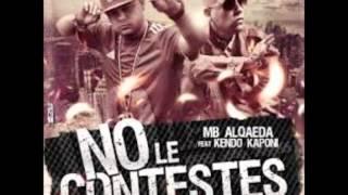 MB Alqaeda Ft Kendo Kaponi - No Le Contestes