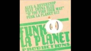 "Funk la planet 012: Alex & Reverend P "" If you find your way"" (Funk la planet remix"