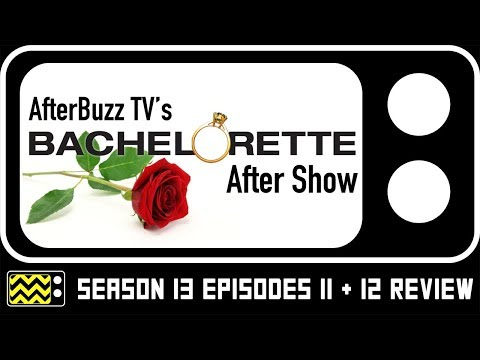 The Bachelorette Season 13 Episodes 11 & 12 Review & After Show | AfterBuzz TV