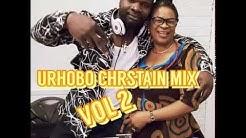 URHOBO CHRISTAIN MIX VOL 2