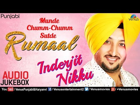 Munde Chumm Chumm Sutde Rumaal | Inderjit Nikku | JUKEBOX | Popular Punjabi Songs Collection 2017
