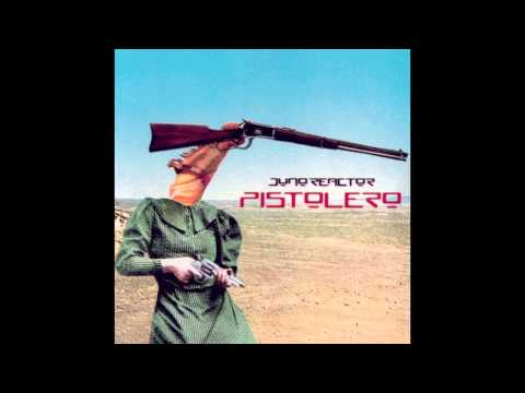 Juno Reactor  Pistolero Radio Edit