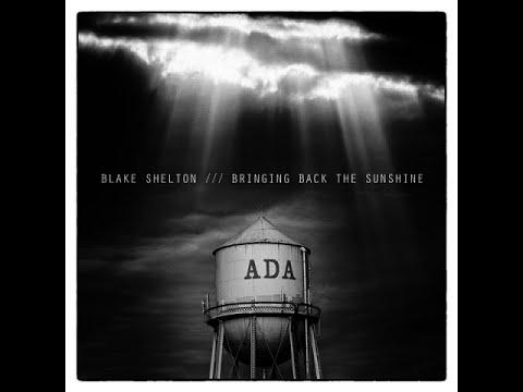 Bringing Back the Sunshine - BLAKE SHELTON  (Video Lyrics)