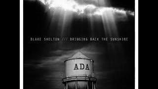 Bringing Back the Sunshine - BLAKE SHELTON  ( Lyrics)